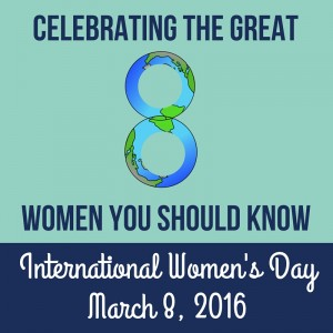 Celebrating The Great 8 Women You Should Know For International Women's Day 2016