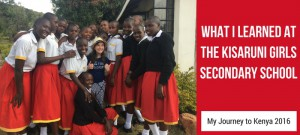 What I learned at the Kisaruni Girls Secondary School