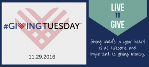 Live to Give. #GivingTuesday