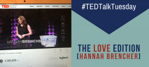 #TEDTalkTuesday, The Love Edition.