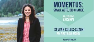 An Exclusive Excerpt From My Book: Role Model, Severn Cullis-Suzuki #DayOfTheGirl