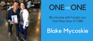 One on One with Founder and Chief Shoe Giver of TOMS, Blake Mycoskie